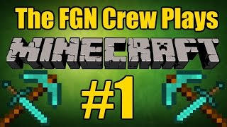 The FGN Crew Plays: Minecraft To The End #1 - Keep it movin people (PC)