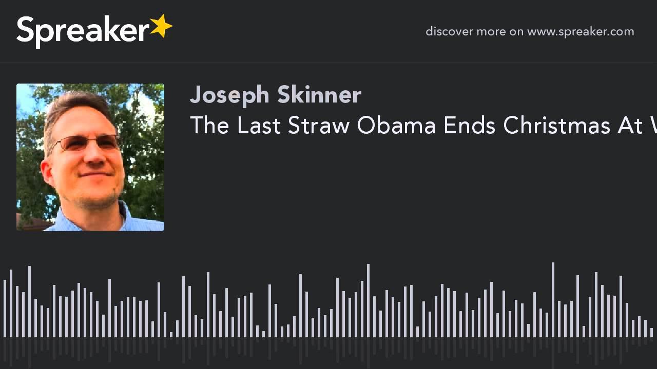The Last Straw Obama Cancels Christmas In Washington - YouTube