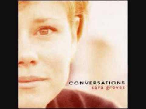Sara Groves-  How is it between us