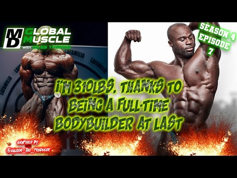 Samson Dauda:I'm 310lbs thanks to being a full-time bodybuilder at last MD GLOBAL MUSCLE CLIPS S4 E7