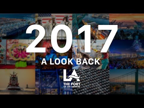 The Port of Los Angeles: A Look Back at 2017
