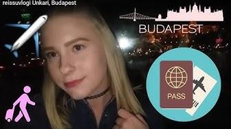 reissuvlogi Unkari, Budapest
