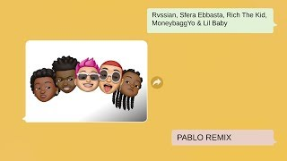 Rvssian, Sfera Ebbasta, Rich the Kid, Moneybagg Yo & Lil Baby - Pablo (Remix) ( Lyric)