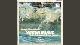 Handel: Water Music Suite No.1 in F, HWV 348 - 7. Bourrée