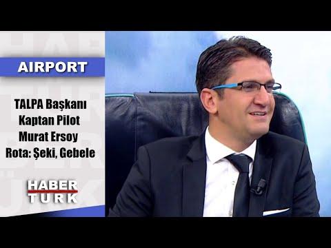 Airport - 24 Kasım 2019 (TALPA Başkanı-Kaptan Pilot Murat Ersoy, Rota: Şeki, Gebele)