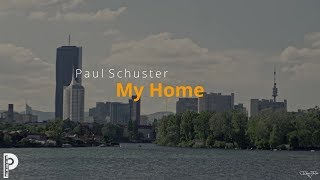 Paul Schuster - My Home [Official Video]