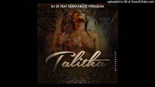 DJ SK Ft Sean Pablo & Presley Sa -Talitha(Master)