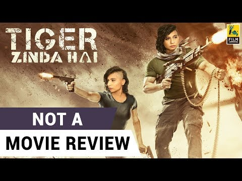 Tiger Zinda Hai | Not A Movie Review |...