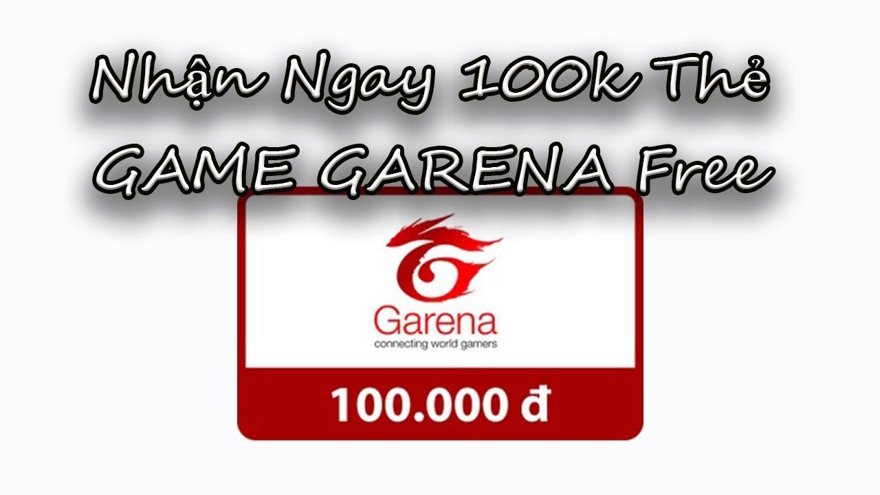 Hướng Dẫn Nhận Ngay 100k Thẻ GAME GARENA Free Trong 5 Phút