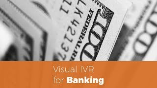 Visual IVR for Banking