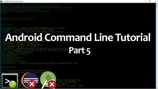 Android Command Line Tutorial - 5  - Compile and Run our first Android app