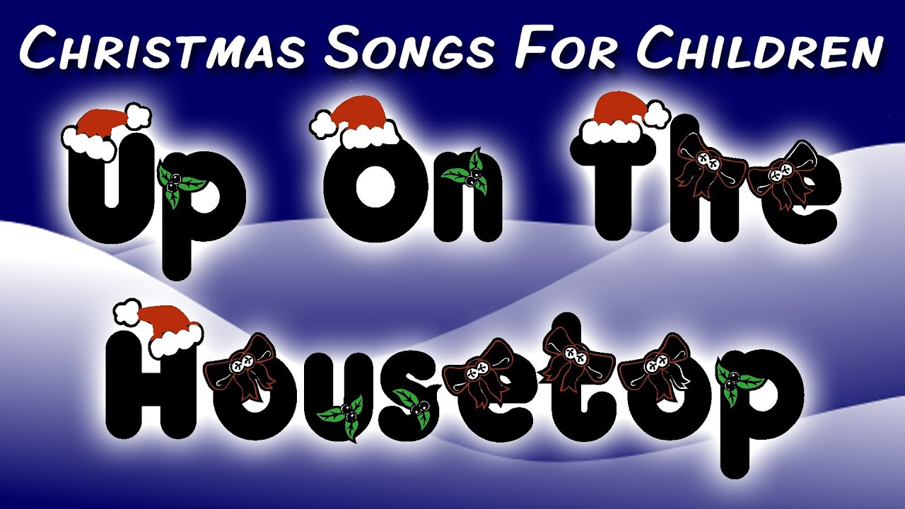 Up On The Housetop (Christmas Songs For Children) - YouTube