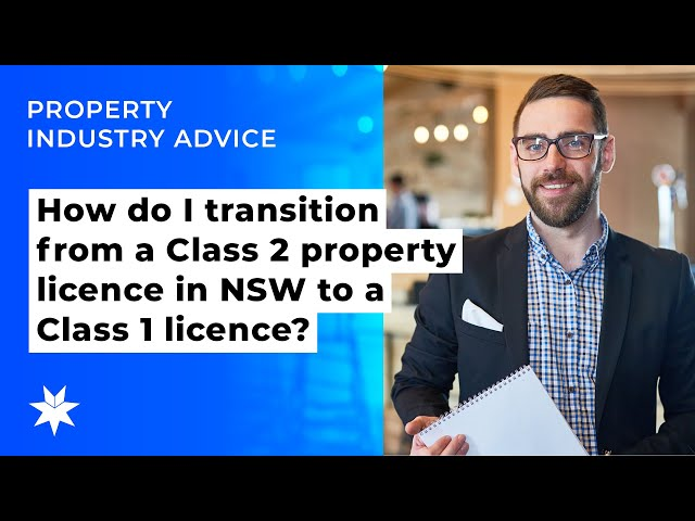 How do I transition from a Class 2 property licence in NSW to a Class 1 licence?