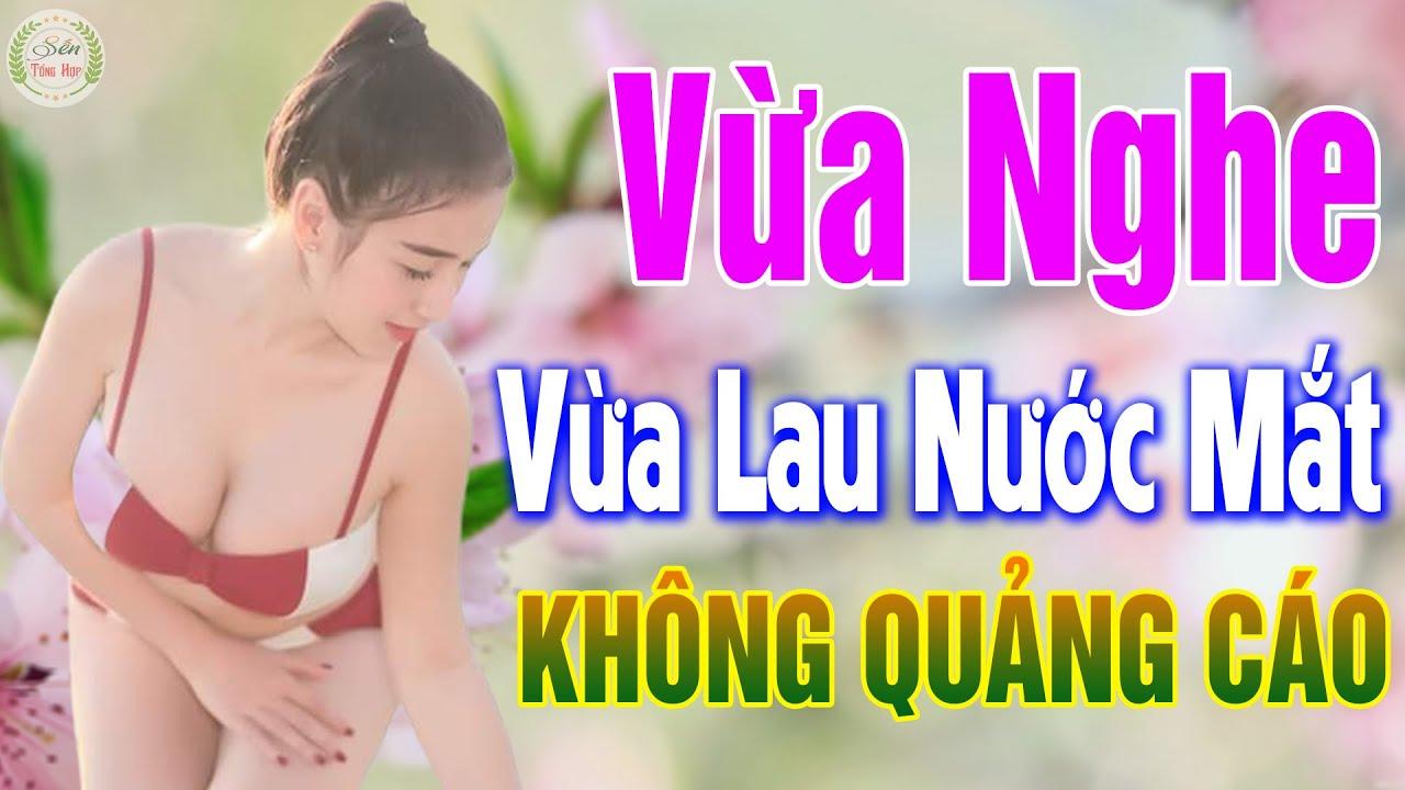 330 Nhạc Vàng Xưa KHÔNG QUẢNG CÁO – LK Bolero Buồn Vừa Nghe Vừa Lau Nước Mắt , Nghe Không Hối Tiếc