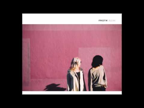 Froth - Bleak (Full Album)