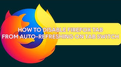 How To Disable Firefox Tabs From Auto-Refreshing on Tab Switch - [romshillzz]