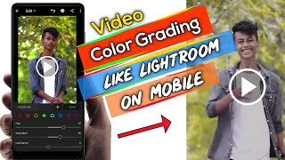 Change Video Colors - Like Adobe Lightroom   Video Color Grading On Android