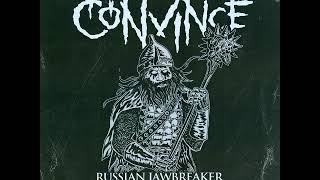 Convince - Russian Jawbreaker (2020) [D-beat Crust Punk]