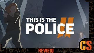 THIS IS THE POLICE 2 - PS4 REVIEW