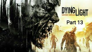 Dying Light_Прохождение. Часть 13