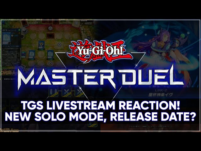 Yu-Gi-Oh! MASTER DUEL TGS LIVE REACTION! New Solo Mode & Information! RELEASE DATE COPIUM?