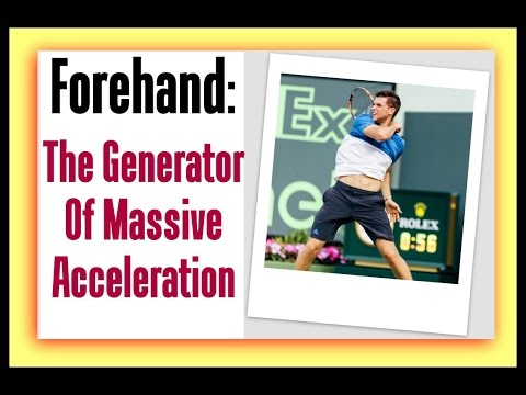 The Forehand Whip Tip: Generator Of Massive Racket Acceleration
