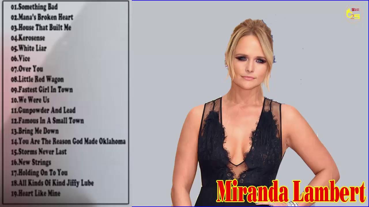 Miranda Lambert Greatest Hits 2019 Best Songs Of Miranda Lambert Youtube