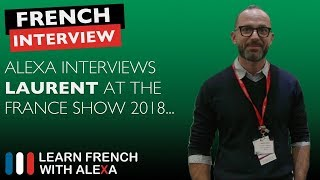 Alexa interviews Laurent - The France Show 2018