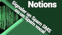 Comment signaler un spam SMS ou vocal (33700)