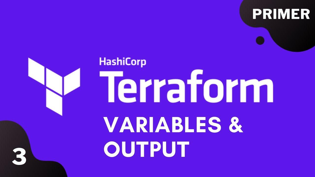 Terraform Primer | Variables & Output | #3