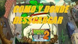 Como Descargar Plantas Vs Zombie 2 (Version China Tienda Apps De Los Chino )