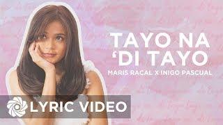 Maris Racal x Inigo Pascual - Tayo Na 'Di Tayo (Lyrics)   Stellar