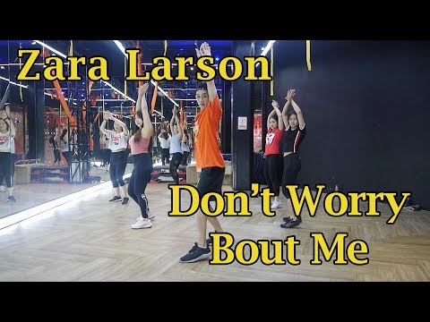Zara Larson - Don't Worry Bout Me | Dance Fitness By Golfy | Give Me Five Thailand