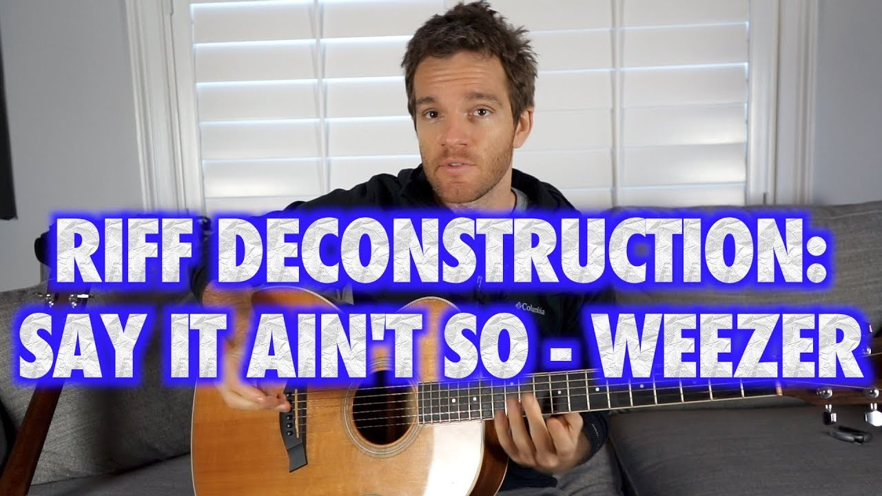 Riff deconstruction weezer say it aint so youtube riff deconstruction weezer say it aint so hexwebz Gallery