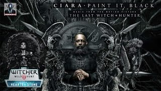 Ciara - Paint It Black / The Last Witch Hunter Soundtrack / Witcher 3 Hearts of Stone video