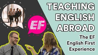 Teach English Abroad: The EF English First Experience