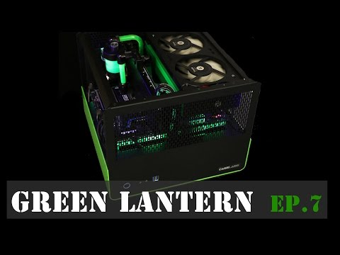 Complete System Watercooling Video  - Green Lantern Ep7