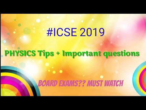 ICSE 2019-Tips for Physics!