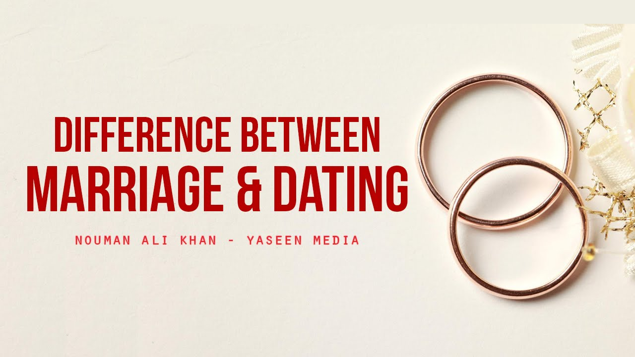 Is marriage like dating nouman ali khan