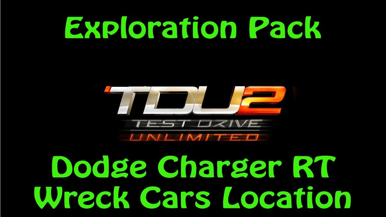 Test Drive Unlimited 2 Exploration Pack - All Dodge Charger RT Wreck Cars Location - YouTube