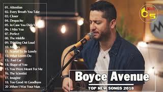 Boyce Avenue Greatest Hits Cover 2018 - Boyce Avenue New Songs 2018