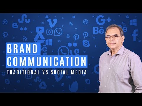 Brand Communication - Traditional Vs Social Media