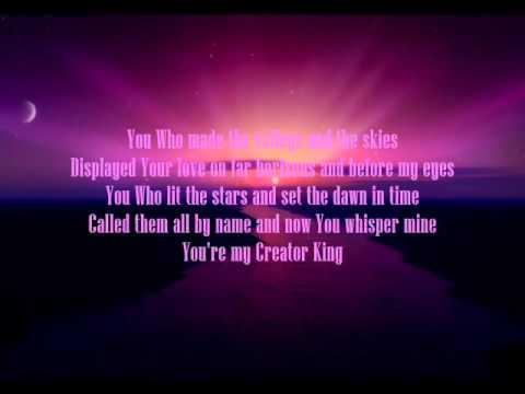Creator King - Kathryn Scott (with lyrics)