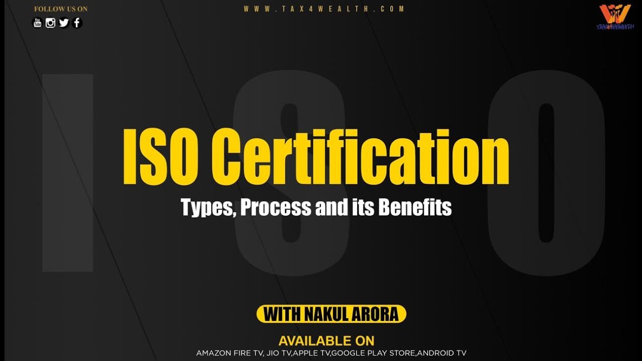 ISO certification, Type, Process and Benefits with CA Nakul Arora