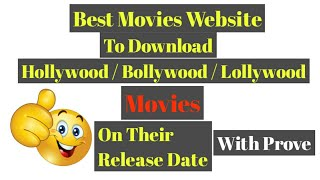 Best Movies Website To Download | Hollywood | Bollywood | Movies On Their Release Date With Prove