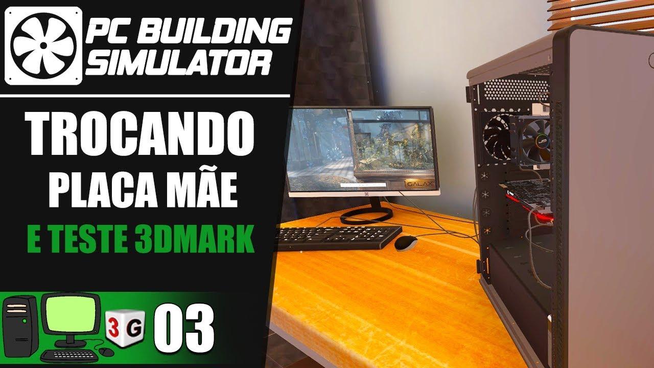 TROCANDO PLACA MÃE E TESTE 3DMARK - PC BUILDING SIMULATOR PT-BR (PC)
