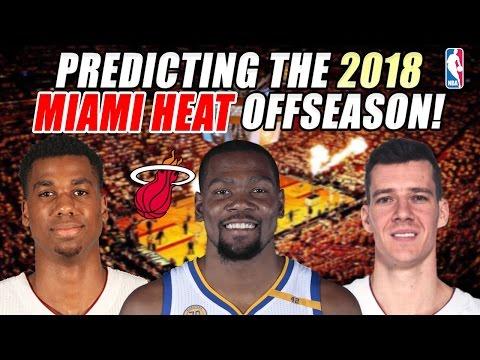 Predicting The 2018 Miami Heat Off Season!