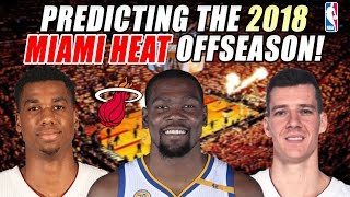 Predicting the 2018 miami heat off season!