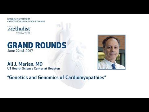 Genetics and Genomics of Cardiomyopathies (ALI J. MARIAN, MD) June 22, 2017