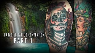 Tattoo Convention Coverage - Paradise Tattoo Convention | Part 1